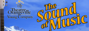 Theatre Orangeville Musical Young Company – The Sound of Music